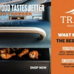 Traeger Cooking with wood tastes better
